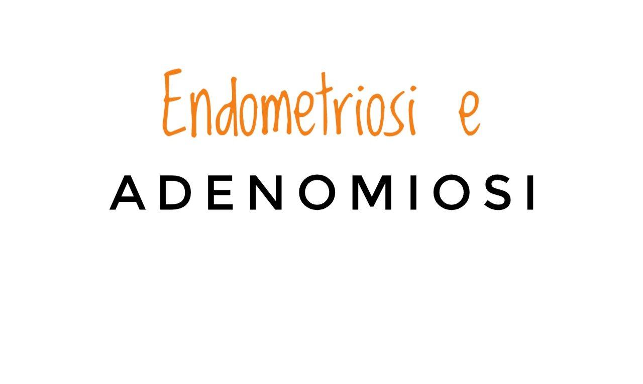 endometriosi e adenomiosi