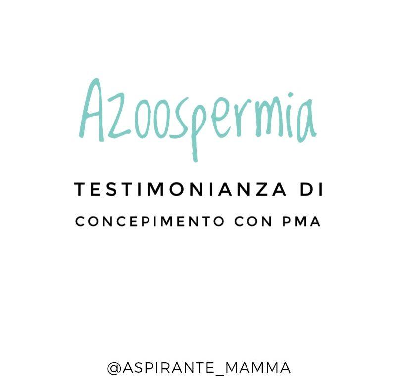 Azoospermia - testimonianza comncepimento con PMA ICSI aspirantemamma